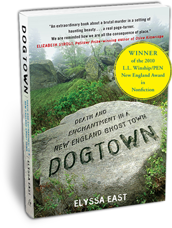 Dogtown: Death and Enchantment in a New England Ghost Town, by Elyssa East (book jacket)